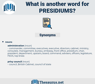presidiums, synonym presidiums, another word for presidiums, words like presidiums, thesaurus presidiums