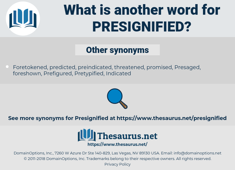 Presignified, synonym Presignified, another word for Presignified, words like Presignified, thesaurus Presignified