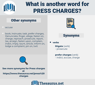 press charges, synonym press charges, another word for press charges, words like press charges, thesaurus press charges