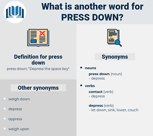 press down, synonym press down, another word for press down, words like press down, thesaurus press down