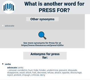press for, synonym press for, another word for press for, words like press for, thesaurus press for