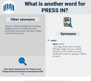 press in, synonym press in, another word for press in, words like press in, thesaurus press in