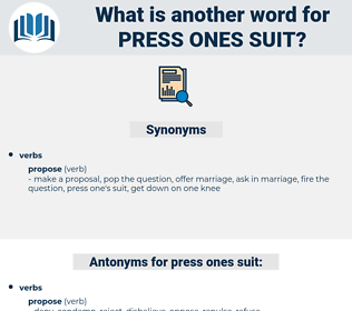 press ones suit, synonym press ones suit, another word for press ones suit, words like press ones suit, thesaurus press ones suit