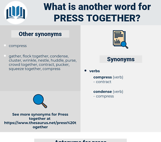 press together, synonym press together, another word for press together, words like press together, thesaurus press together