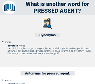 pressed agent, synonym pressed agent, another word for pressed agent, words like pressed agent, thesaurus pressed agent