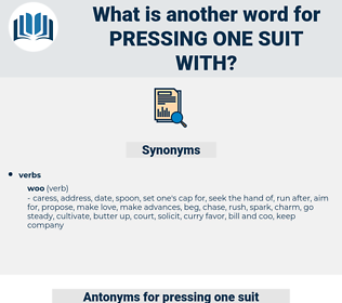 pressing one suit with, synonym pressing one suit with, another word for pressing one suit with, words like pressing one suit with, thesaurus pressing one suit with