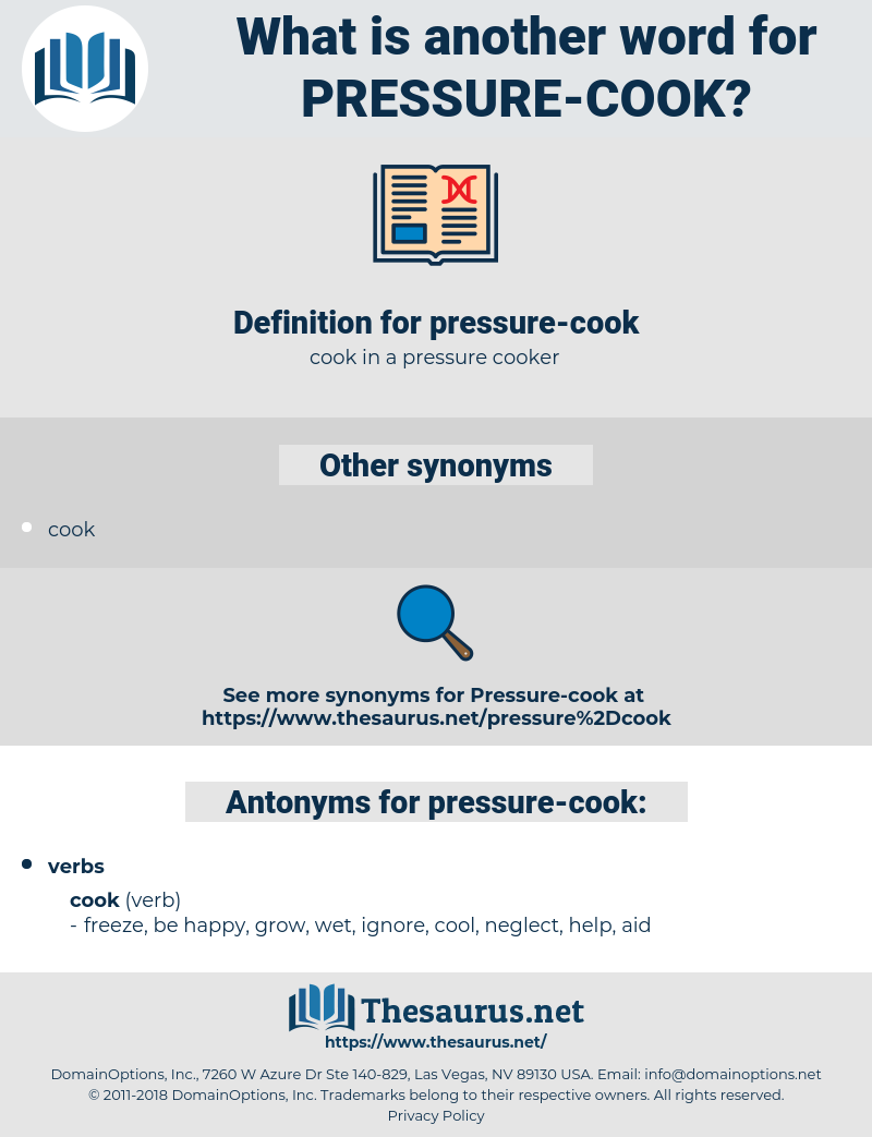 pressure-cook, synonym pressure-cook, another word for pressure-cook, words like pressure-cook, thesaurus pressure-cook