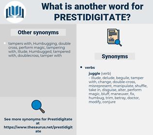 prestidigitate, synonym prestidigitate, another word for prestidigitate, words like prestidigitate, thesaurus prestidigitate