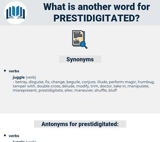 prestidigitated, synonym prestidigitated, another word for prestidigitated, words like prestidigitated, thesaurus prestidigitated