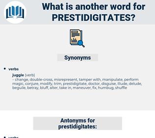 prestidigitates, synonym prestidigitates, another word for prestidigitates, words like prestidigitates, thesaurus prestidigitates