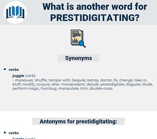 prestidigitating, synonym prestidigitating, another word for prestidigitating, words like prestidigitating, thesaurus prestidigitating