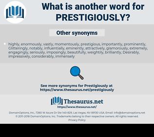 prestigiously, synonym prestigiously, another word for prestigiously, words like prestigiously, thesaurus prestigiously