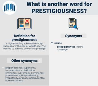 prestigiousness, synonym prestigiousness, another word for prestigiousness, words like prestigiousness, thesaurus prestigiousness