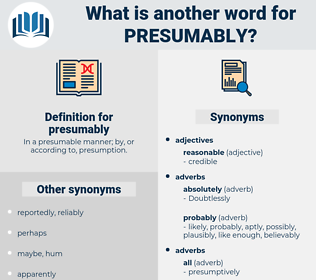 presumably, synonym presumably, another word for presumably, words like presumably, thesaurus presumably