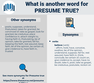 presume true, synonym presume true, another word for presume true, words like presume true, thesaurus presume true