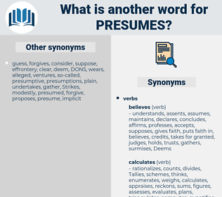 presumes, synonym presumes, another word for presumes, words like presumes, thesaurus presumes