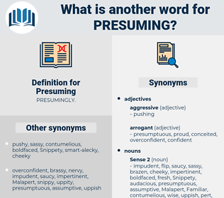 Presuming, synonym Presuming, another word for Presuming, words like Presuming, thesaurus Presuming
