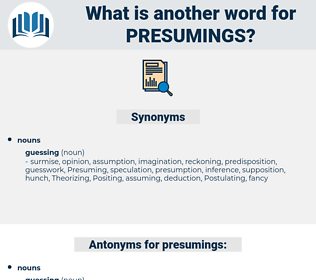 presumings, synonym presumings, another word for presumings, words like presumings, thesaurus presumings