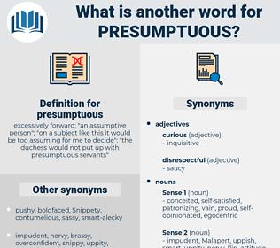 presumptuous, synonym presumptuous, another word for presumptuous, words like presumptuous, thesaurus presumptuous