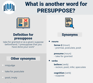 presuppose, synonym presuppose, another word for presuppose, words like presuppose, thesaurus presuppose