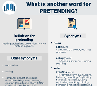 pretending, synonym pretending, another word for pretending, words like pretending, thesaurus pretending