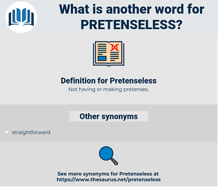 Pretenseless, synonym Pretenseless, another word for Pretenseless, words like Pretenseless, thesaurus Pretenseless