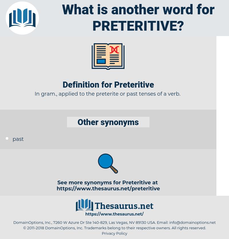 Preteritive, synonym Preteritive, another word for Preteritive, words like Preteritive, thesaurus Preteritive