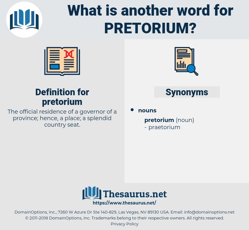 pretorium, synonym pretorium, another word for pretorium, words like pretorium, thesaurus pretorium