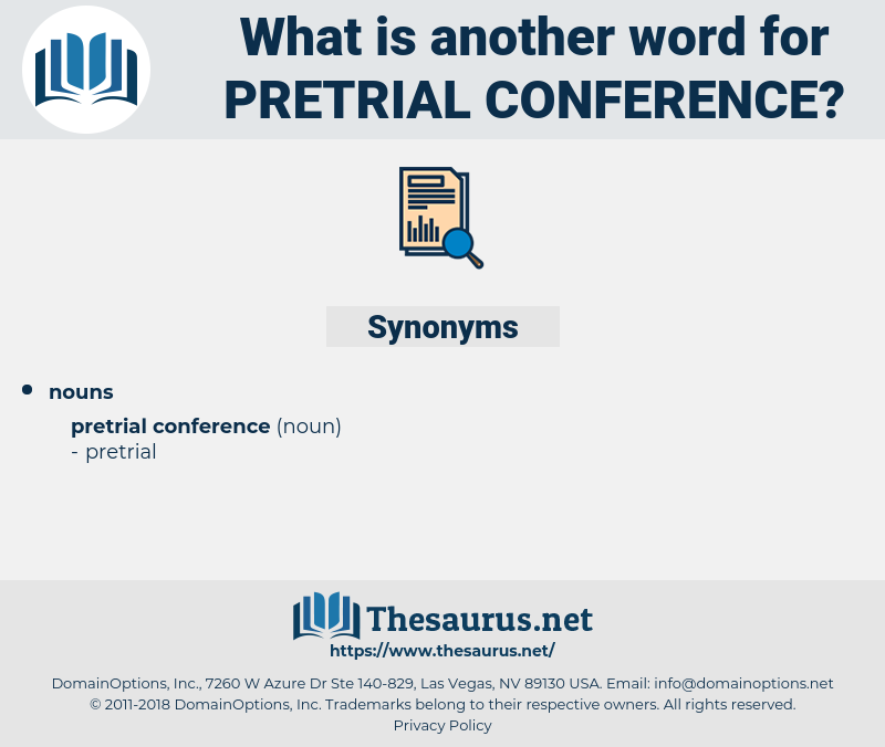 pretrial conference, synonym pretrial conference, another word for pretrial conference, words like pretrial conference, thesaurus pretrial conference