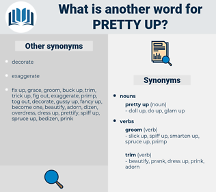 pretty up, synonym pretty up, another word for pretty up, words like pretty up, thesaurus pretty up