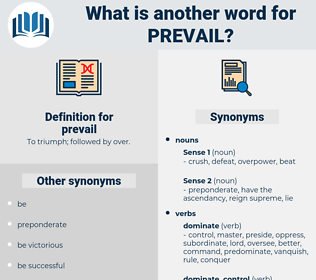 prevail, synonym prevail, another word for prevail, words like prevail, thesaurus prevail