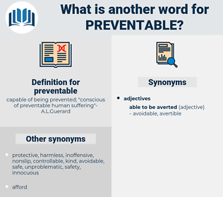 preventable, synonym preventable, another word for preventable, words like preventable, thesaurus preventable