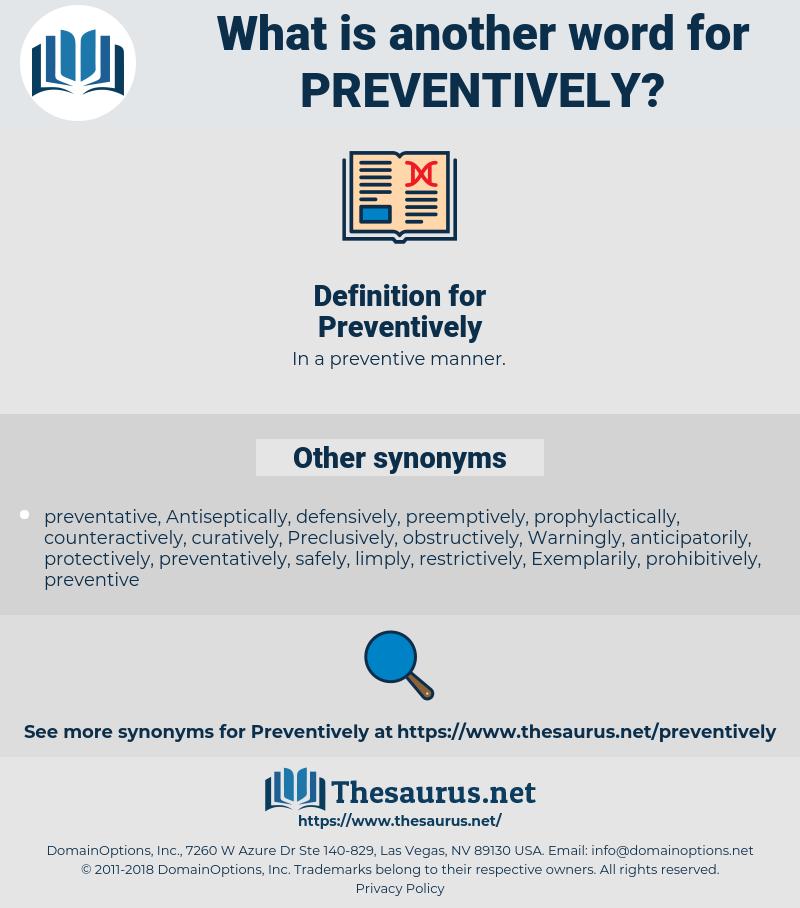 Preventively, synonym Preventively, another word for Preventively, words like Preventively, thesaurus Preventively