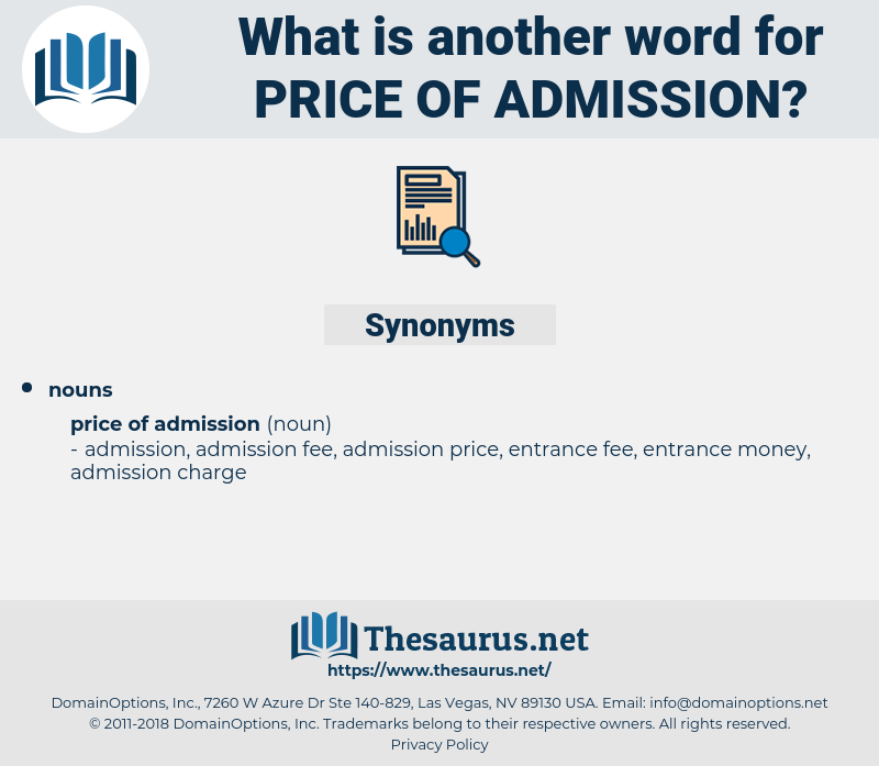 price of admission, synonym price of admission, another word for price of admission, words like price of admission, thesaurus price of admission