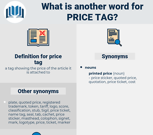 price tag, synonym price tag, another word for price tag, words like price tag, thesaurus price tag