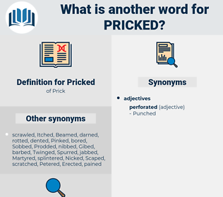 Pricked, synonym Pricked, another word for Pricked, words like Pricked, thesaurus Pricked