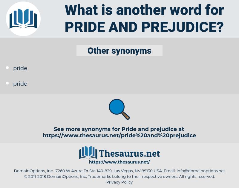 pride and prejudice, synonym pride and prejudice, another word for pride and prejudice, words like pride and prejudice, thesaurus pride and prejudice