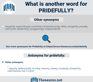 pridefully, synonym pridefully, another word for pridefully, words like pridefully, thesaurus pridefully