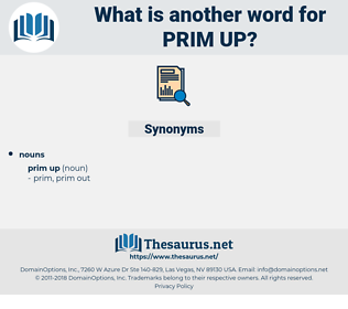 prim up, synonym prim up, another word for prim up, words like prim up, thesaurus prim up