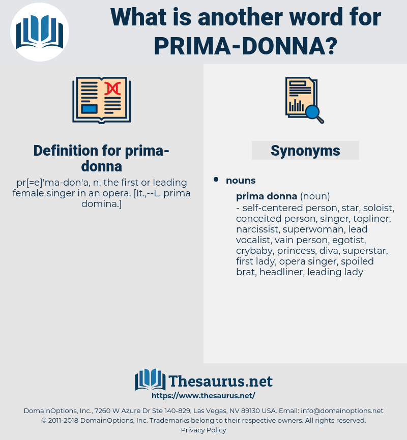 prima donna, synonym prima donna, another word for prima donna, words like prima donna, thesaurus prima donna