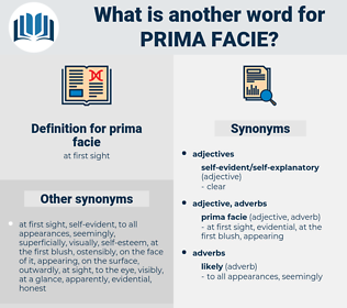 prima facie, synonym prima facie, another word for prima facie, words like prima facie, thesaurus prima facie