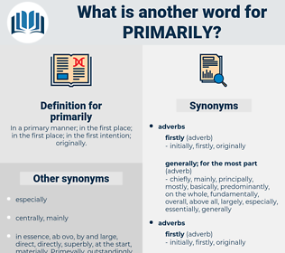 primarily, synonym primarily, another word for primarily, words like primarily, thesaurus primarily
