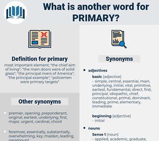 primary, synonym primary, another word for primary, words like primary, thesaurus primary