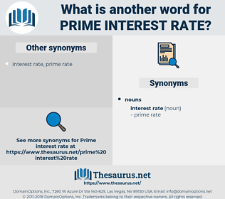 prime interest rate, synonym prime interest rate, another word for prime interest rate, words like prime interest rate, thesaurus prime interest rate