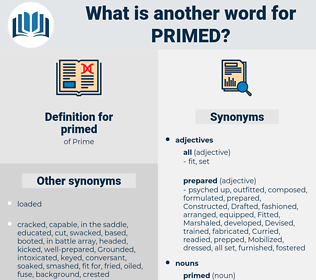 primed, synonym primed, another word for primed, words like primed, thesaurus primed