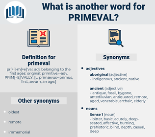 primeval, synonym primeval, another word for primeval, words like primeval, thesaurus primeval