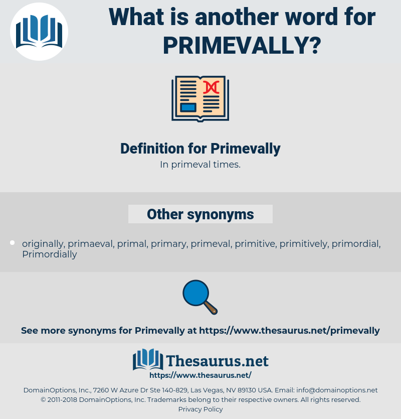 Primevally, synonym Primevally, another word for Primevally, words like Primevally, thesaurus Primevally