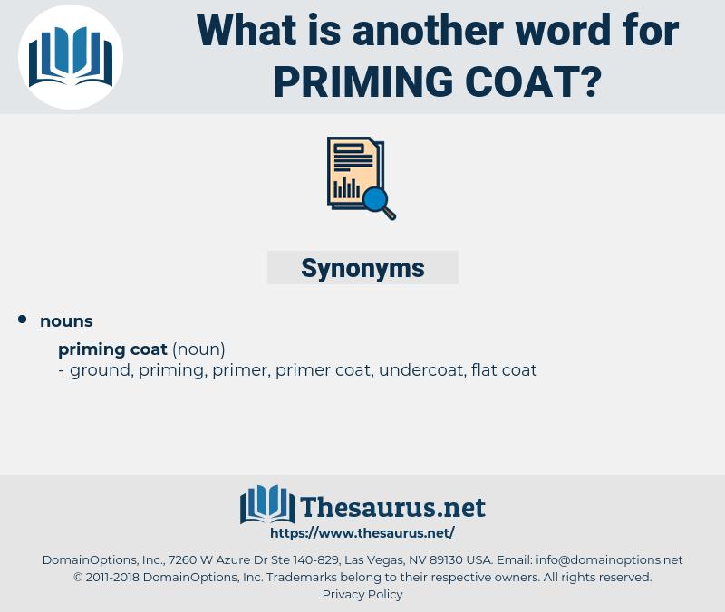 priming coat, synonym priming coat, another word for priming coat, words like priming coat, thesaurus priming coat