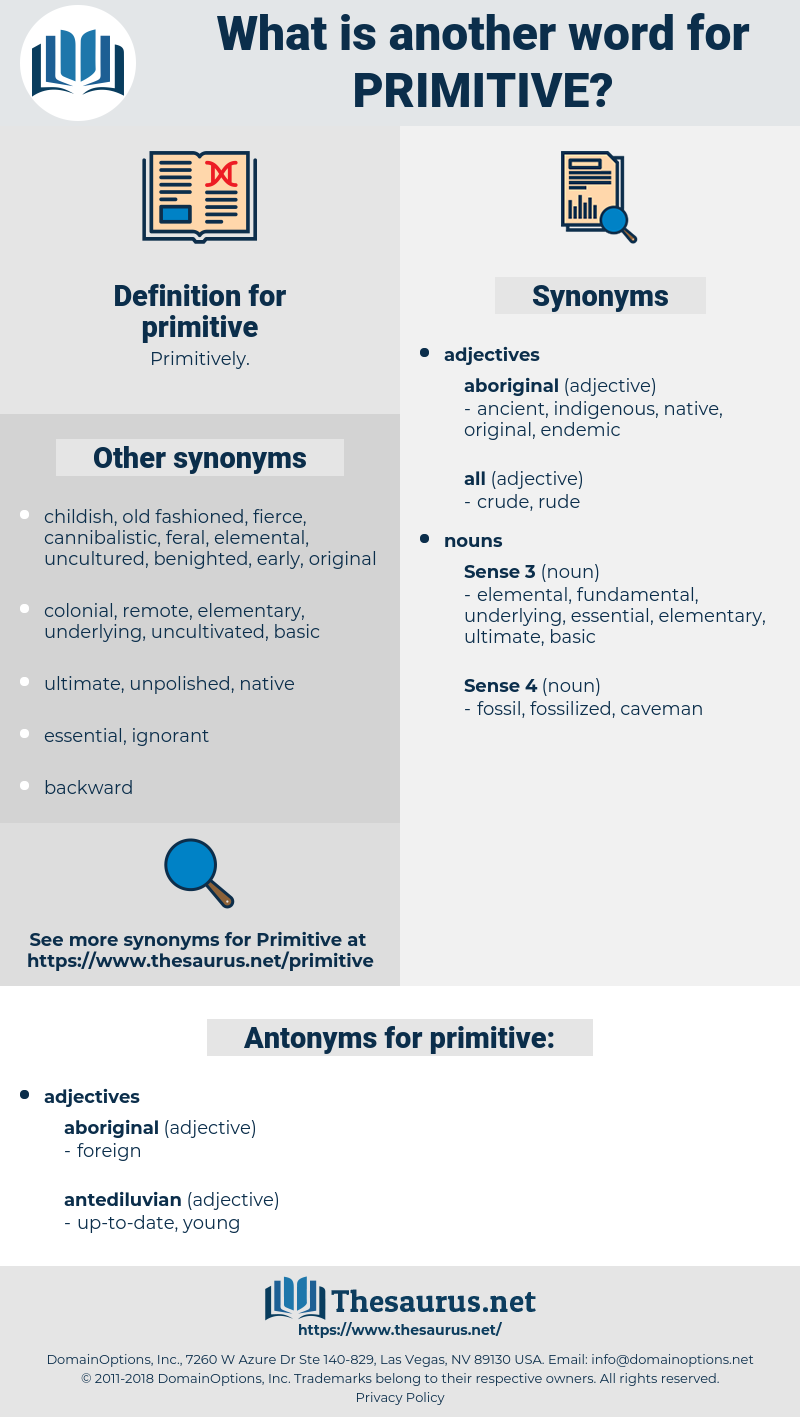 primitive, synonym primitive, another word for primitive, words like primitive, thesaurus primitive