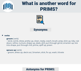 PRIMS, synonym PRIMS, another word for PRIMS, words like PRIMS, thesaurus PRIMS